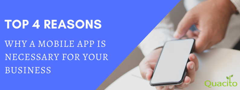 Top 4 reasons for your business needing a mobile app