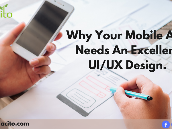 Why your Mobile App Needs an Excellent UI/UX Design